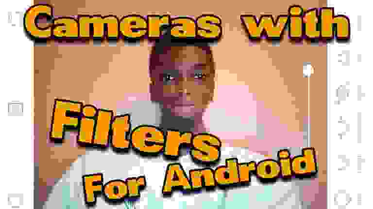 Cameras with Filters for Android